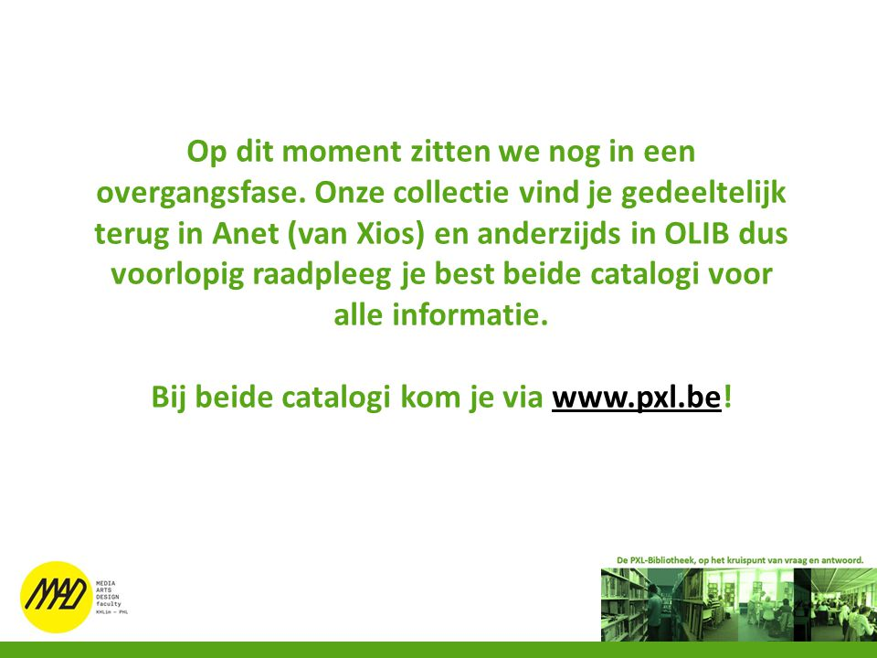 Bij beide catalogi kom je via www.pxl.be!