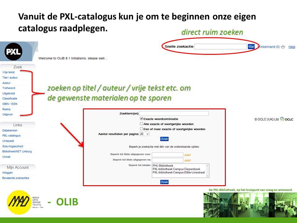 Vanuit de PXL-catalogus kun je om te beginnen onze eigen catalogus raadplegen.