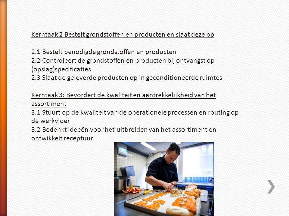 Kerntaak 2 Bestelt grondstoffen en producten en slaat deze op