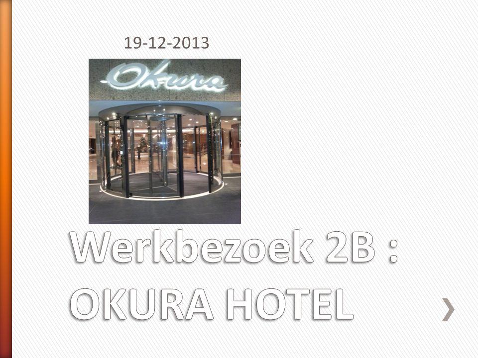 Werkbezoek 2B : OKURA HOTEL
