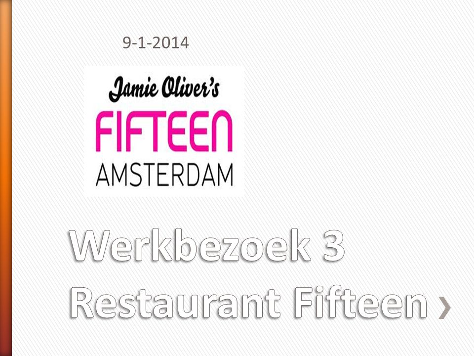 Werkbezoek 3 Restaurant Fifteen