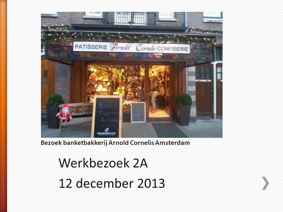 Bezoek banketbakkerij Arnold Cornelis Amsterdam