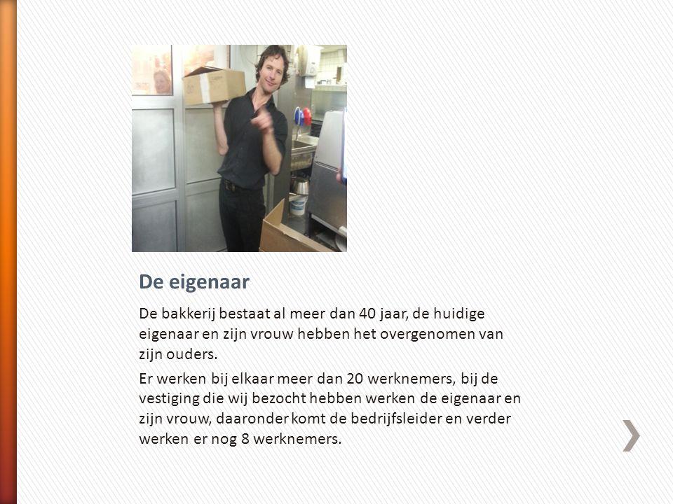 De eigenaar De bakkerij bestaat al meer dan 40 jaar, de huidige eigenaar en zijn vrouw hebben het overgenomen van zijn ouders.