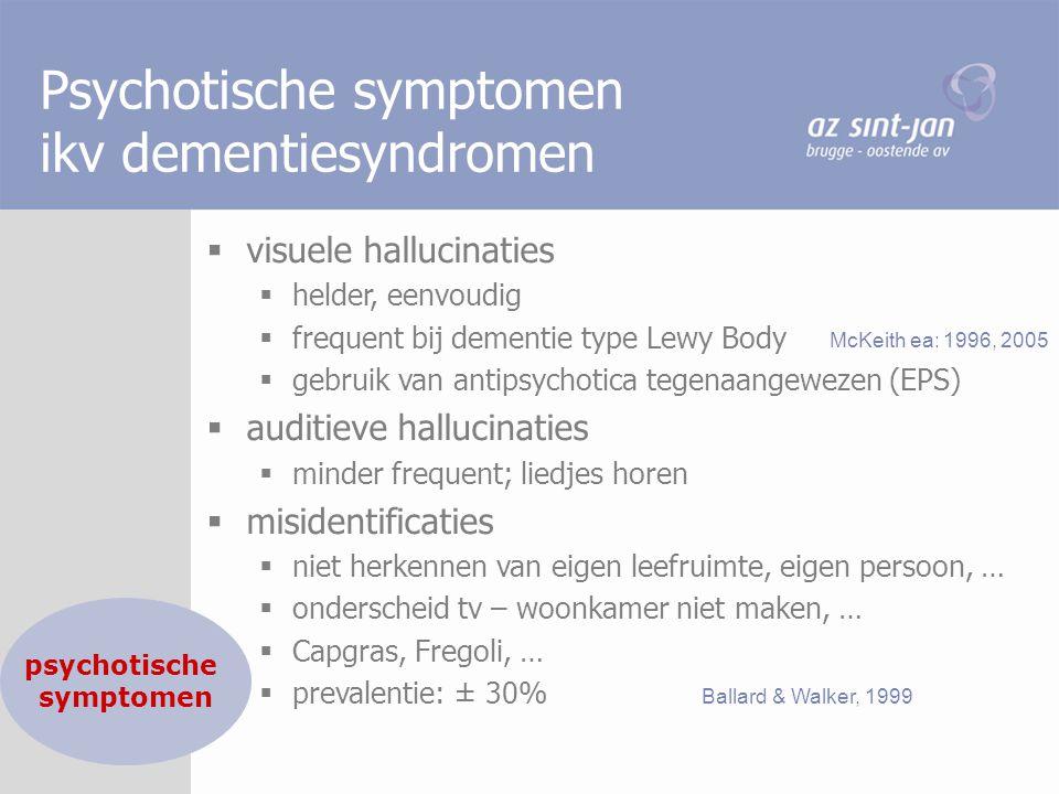 Psychotische symptomen ikv dementiesyndromen