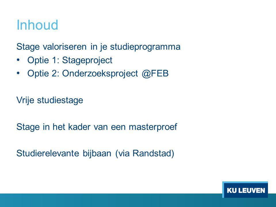Inhoud Stage valoriseren in je studieprogramma Optie 1: Stageproject
