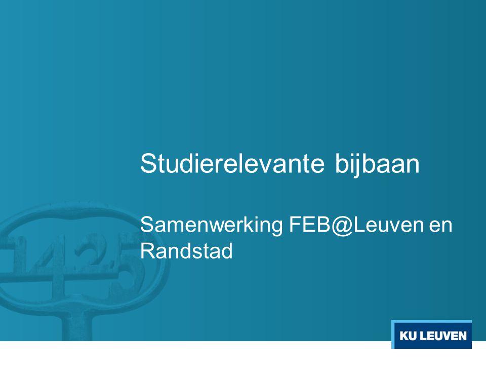 Studierelevante bijbaan Samenwerking FEB@Leuven en Randstad
