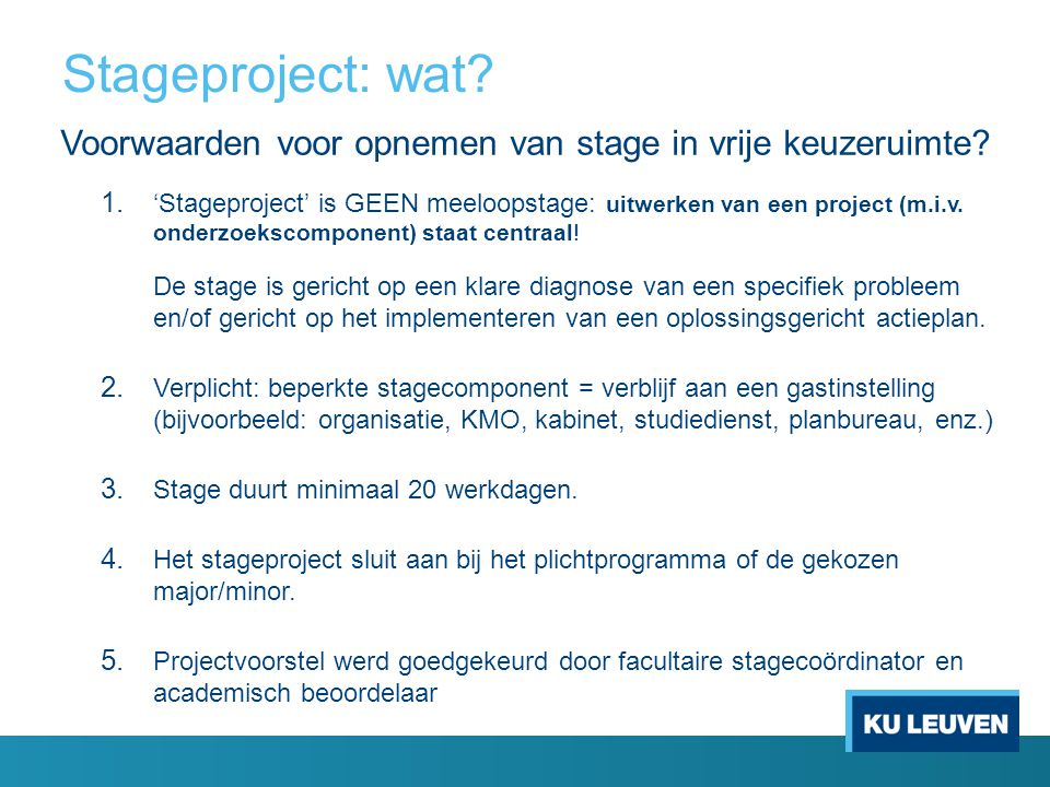 Stageproject: wat Voorwaarden voor opnemen van stage in vrije keuzeruimte