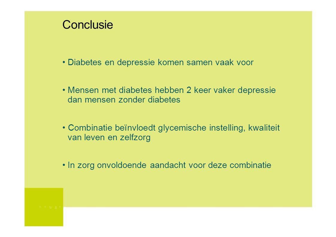 Conclusie • Diabetes en depressie komen samen vaak voor