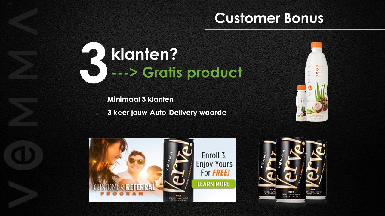 3 klanten ---> Gratis product Customer Bonus Minimaal 3 klanten