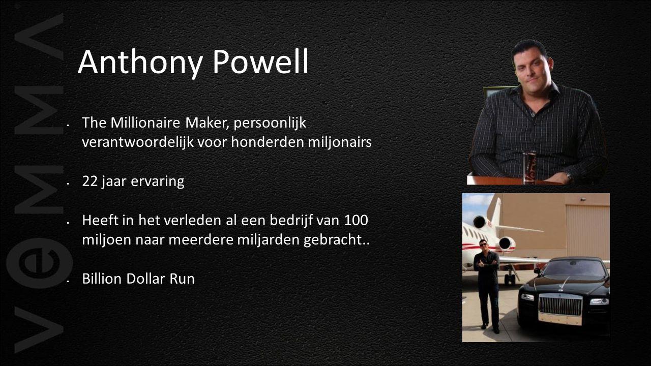 Anthony Powell The Millionaire Maker, persoonlijk verantwoordelijk voor honderden miljonairs. 22 jaar ervaring.