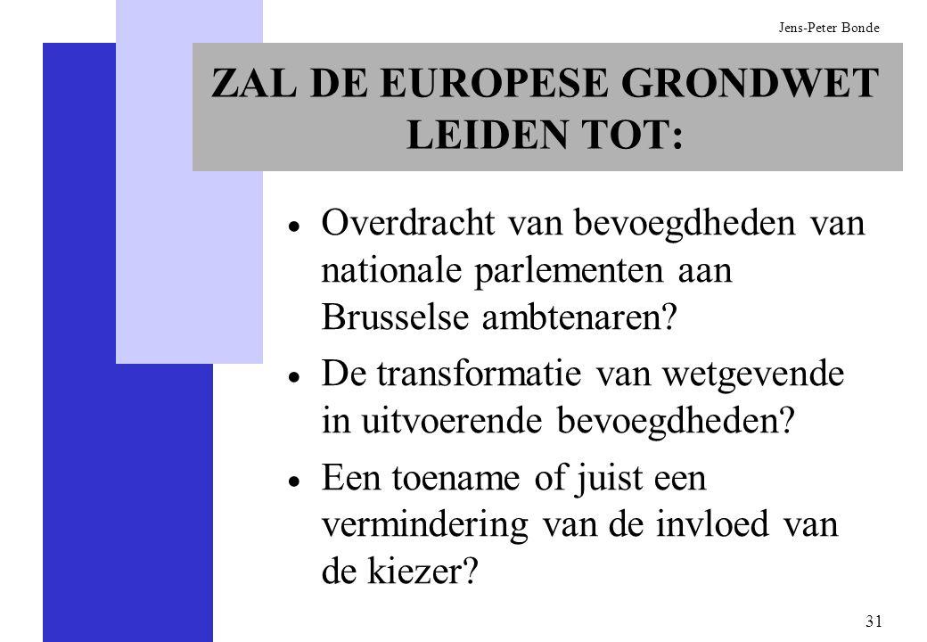 ZAL DE EUROPESE GRONDWET LEIDEN TOT: