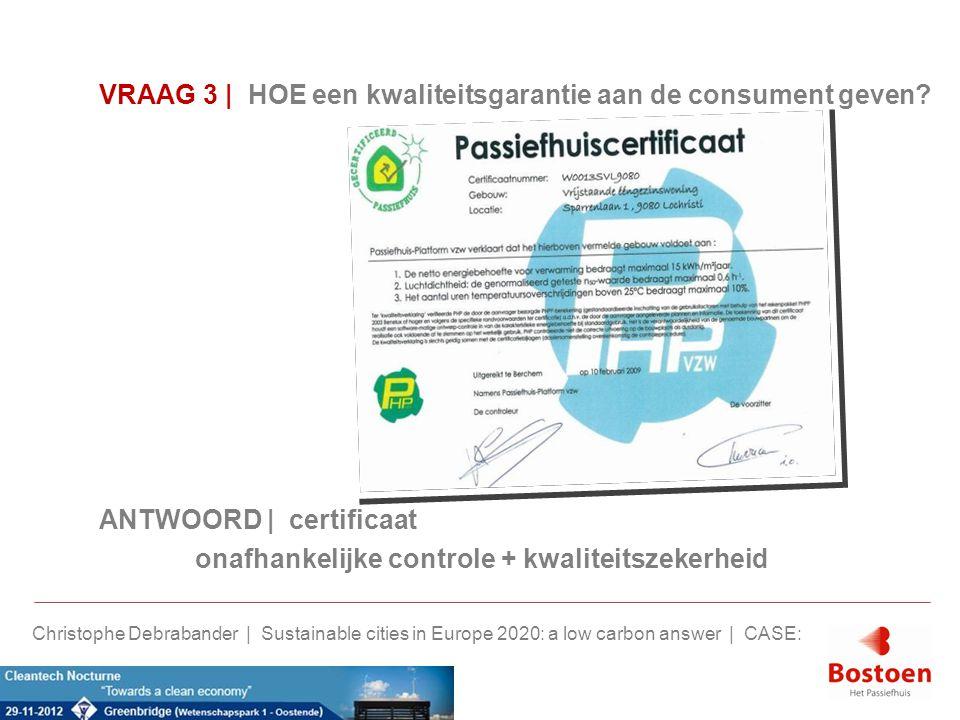 VRAAG 3 | HOE een kwaliteitsgarantie aan de consument geven