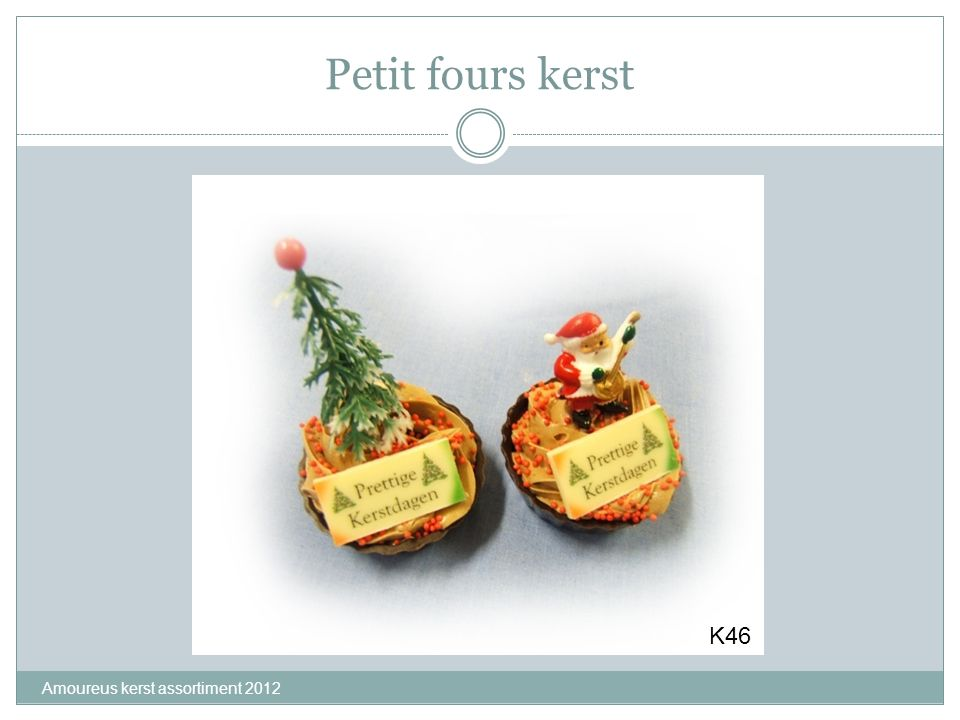 Petit fours kerst K46 Amoureus kerst assortiment 2012