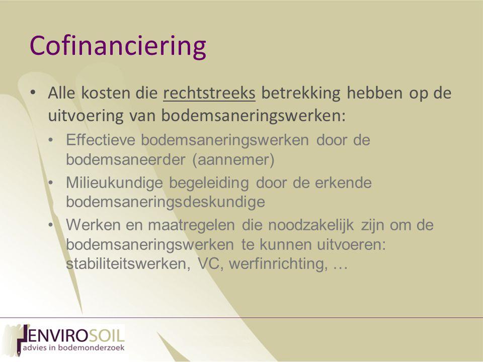 Cofinanciering Alle kosten die rechtstreeks betrekking hebben op de uitvoering van bodemsaneringswerken: