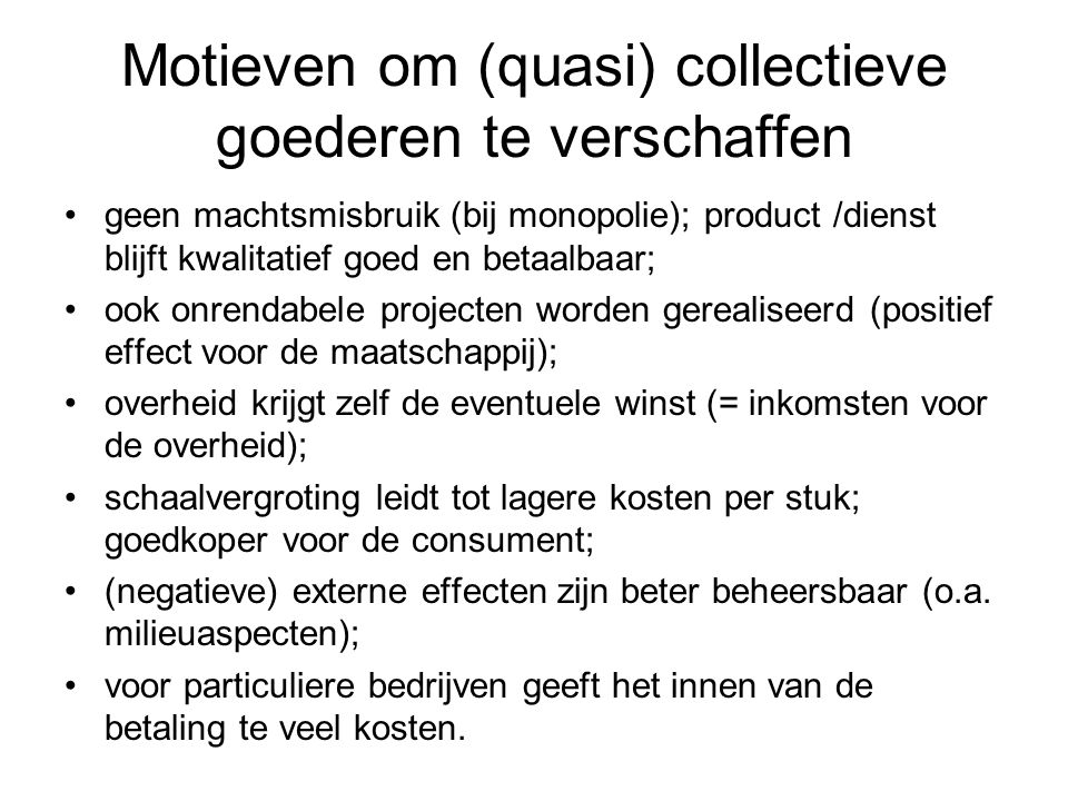 Motieven om (quasi) collectieve goederen te verschaffen