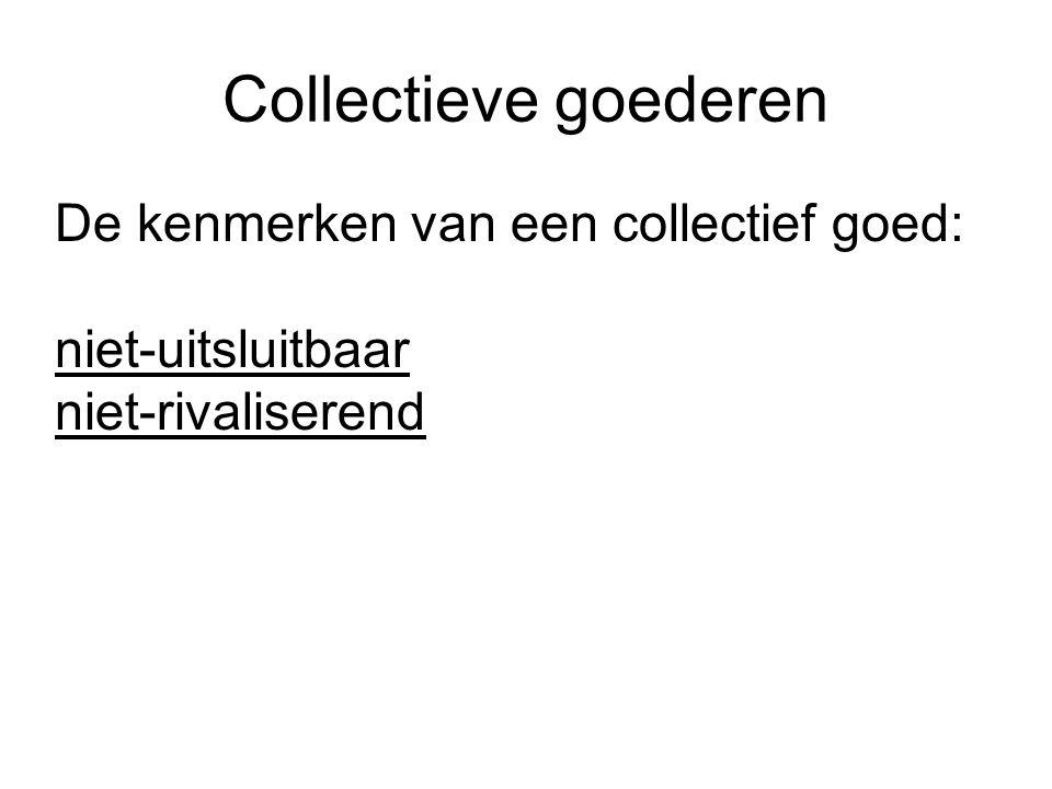 Collectieve goederen De kenmerken van een collectief goed: