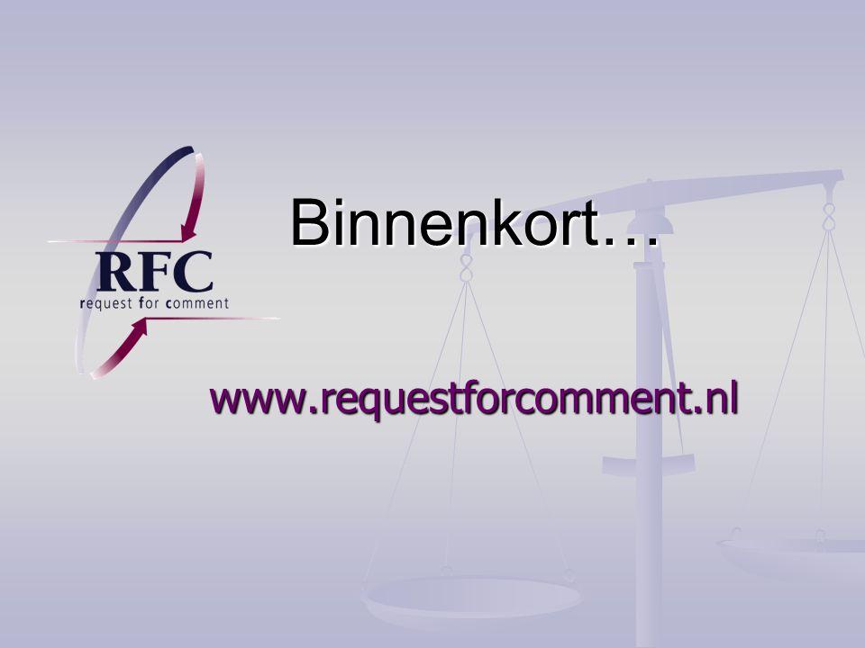 Binnenkort… www.requestforcomment.nl