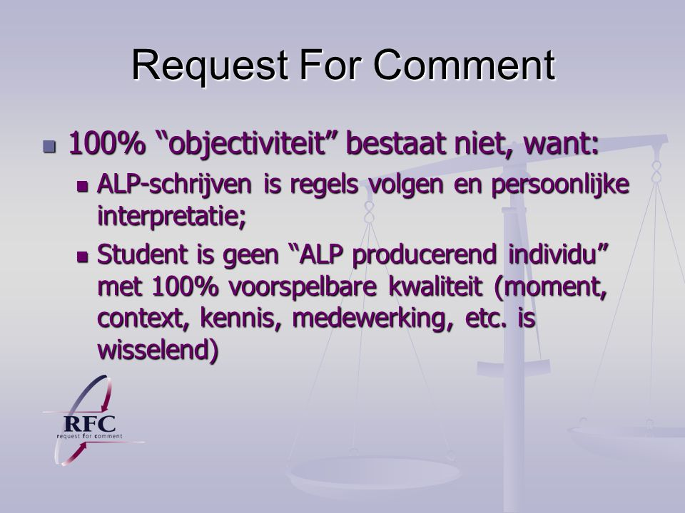 Request For Comment 100% objectiviteit bestaat niet, want:
