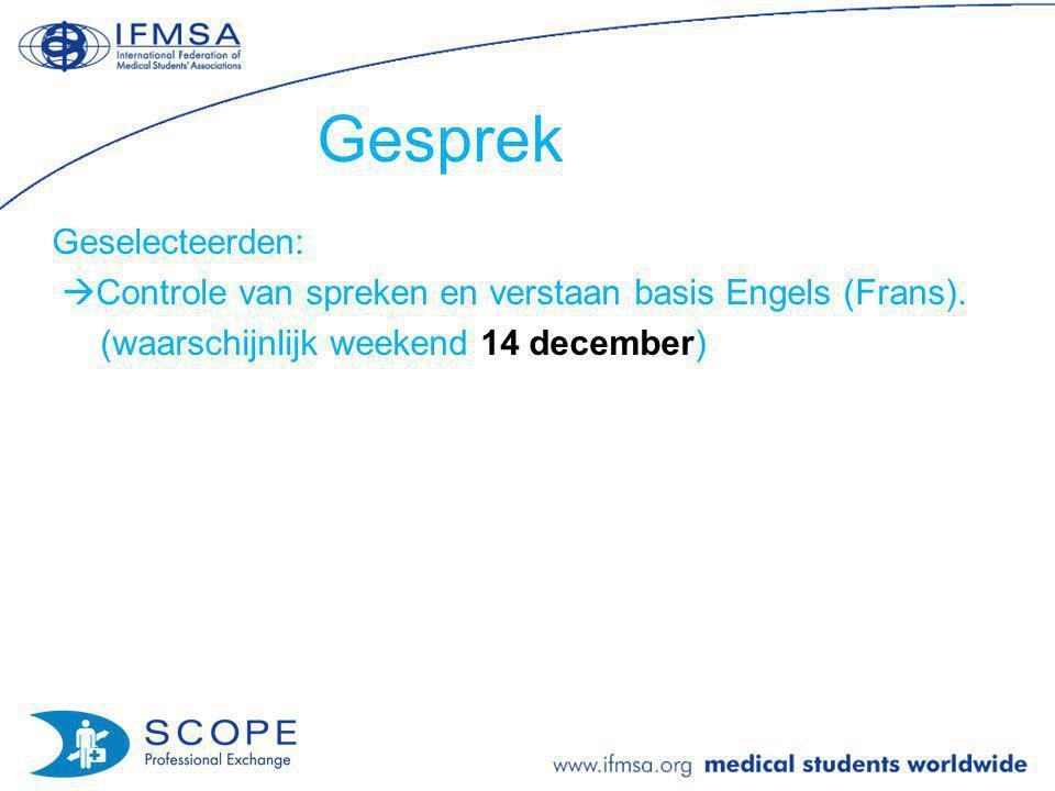 Gesprek Geselecteerden: Controle van spreken en verstaan basis Engels (Frans).
