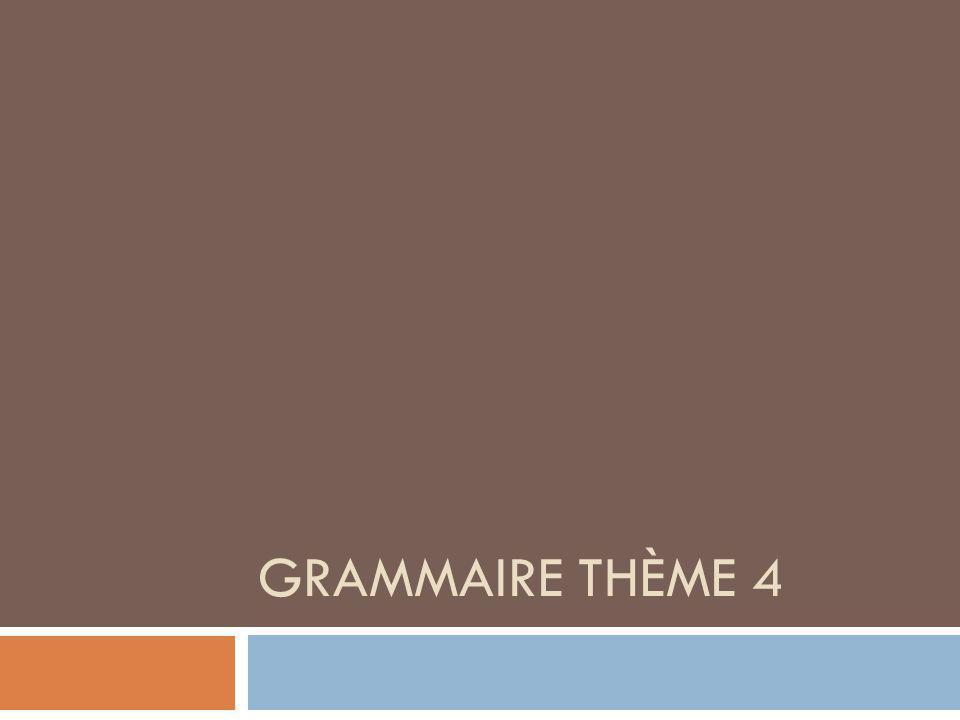 Grammaire thème 4