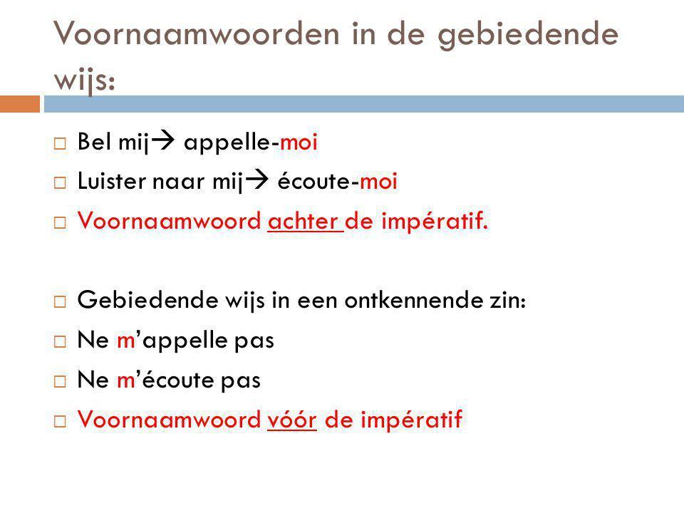 Voornaamwoorden in de gebiedende wijs: