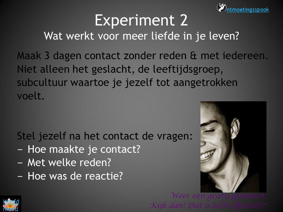 Experiment 2 Wat werkt voor meer liefde in je leven