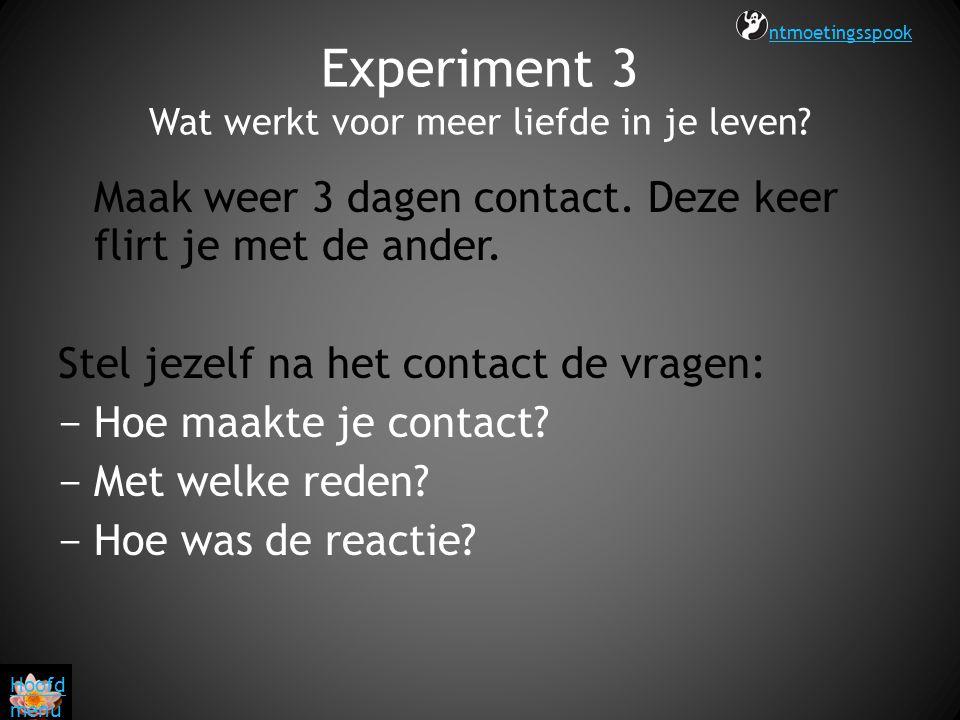 Experiment 3 Wat werkt voor meer liefde in je leven