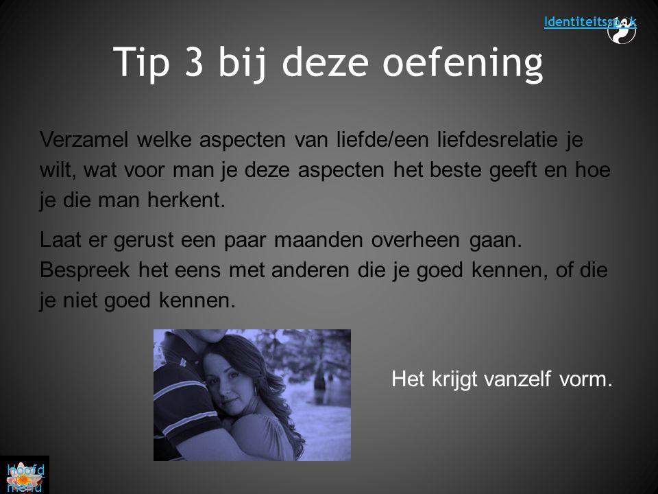 Identiteitssp k Tip 3 bij deze oefening.