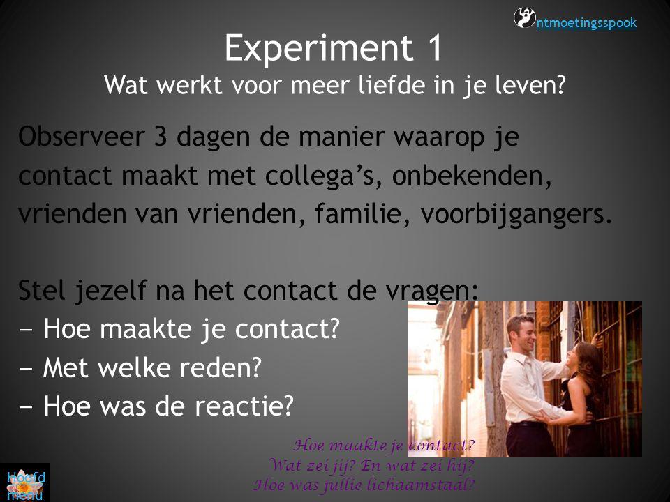 Experiment 1 Wat werkt voor meer liefde in je leven
