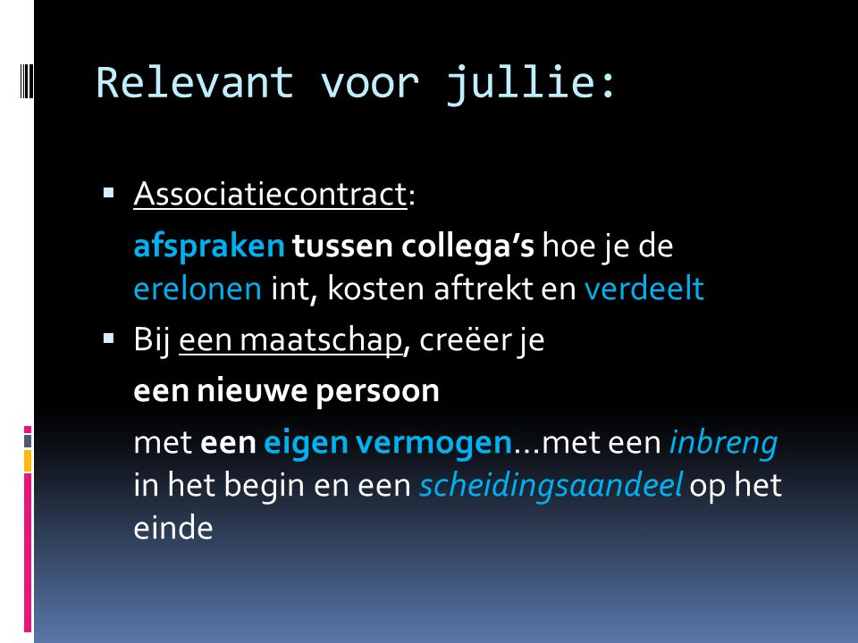 Relevant voor jullie: Associatiecontract: