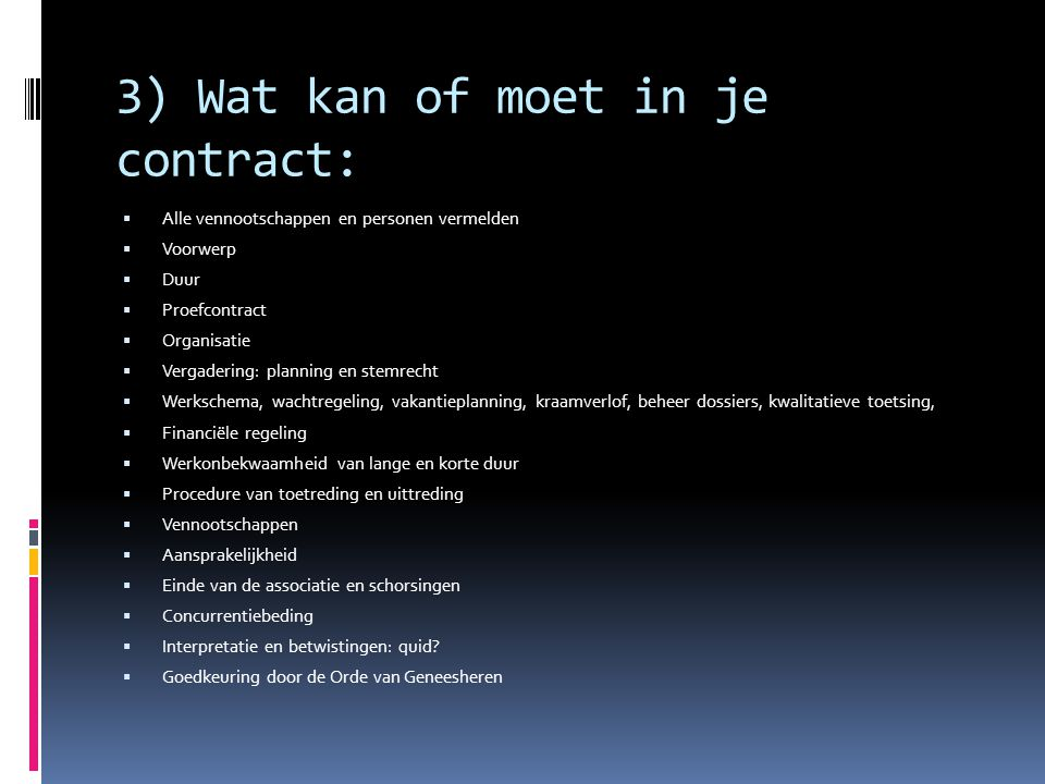 3) Wat kan of moet in je contract: