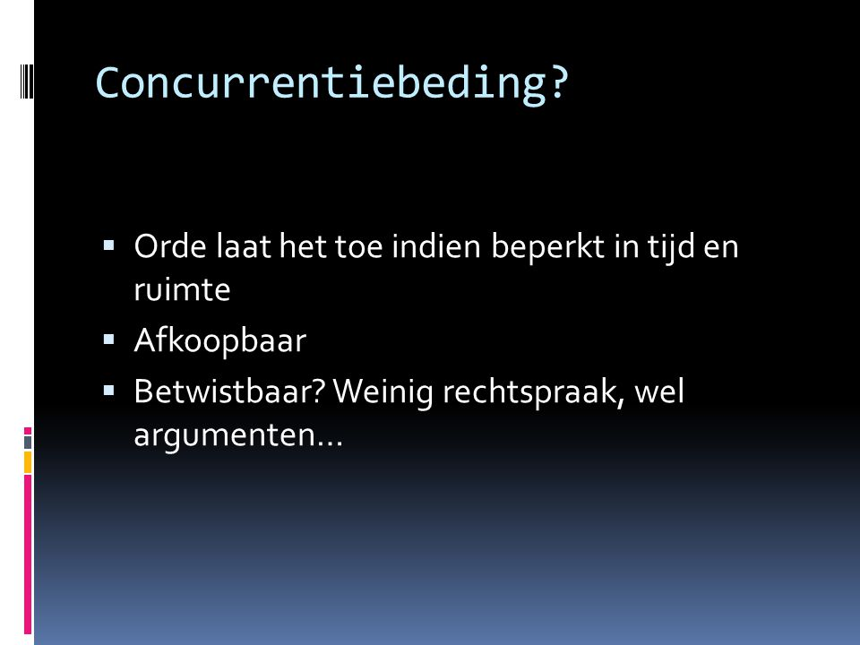 Concurrentiebeding Orde laat het toe indien beperkt in tijd en ruimte
