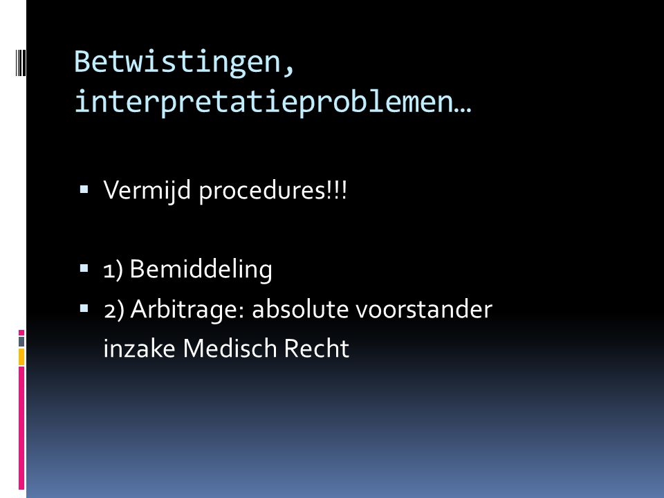 Betwistingen, interpretatieproblemen…