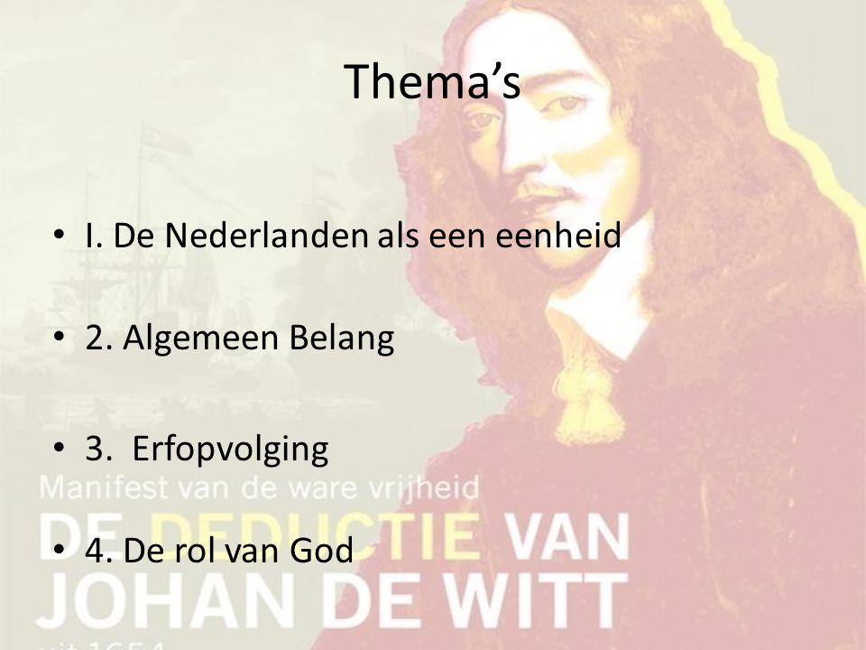 Thema's I. De Nederlanden als een eenheid 2. Algemeen Belang