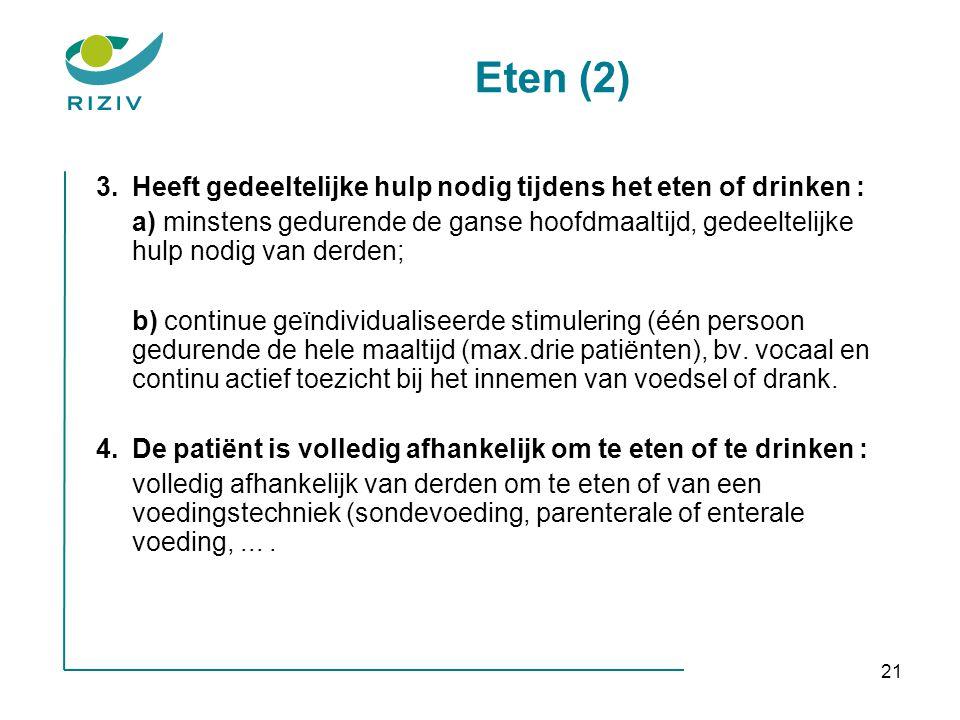 Eten (2) 3. Heeft gedeeltelijke hulp nodig tijdens het eten of drinken :