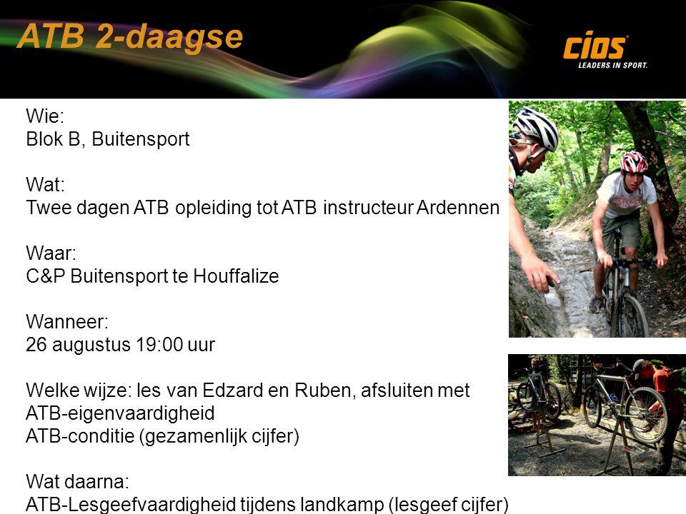 ATB 2-daagse Wie: Blok B, Buitensport Wat: