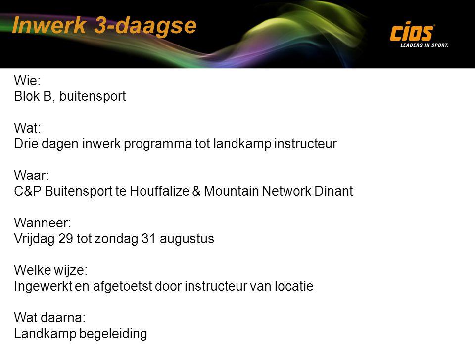 Inwerk 3-daagse Wie: Blok B, buitensport Wat: