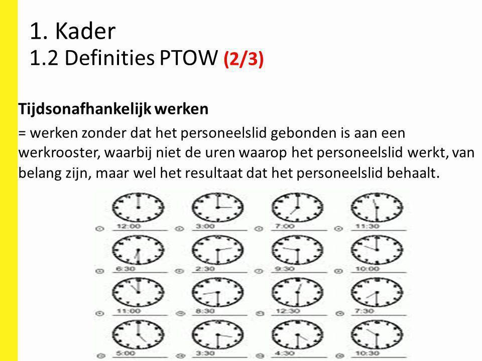 1. Kader 1.2 Definities PTOW (2/3)