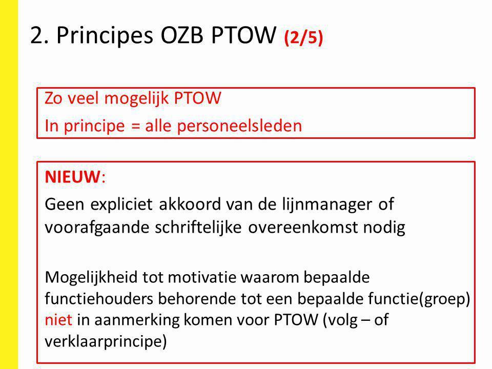 2. Principes OZB PTOW (2/5) Zo veel mogelijk PTOW