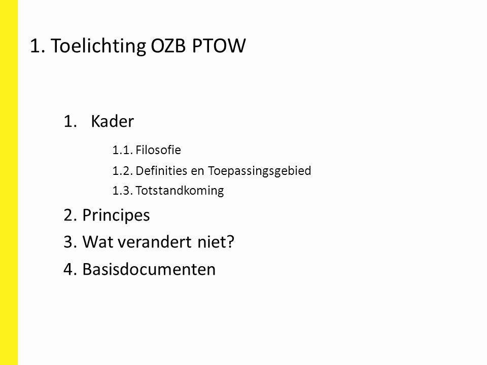1. Toelichting OZB PTOW Kader 1.1. Filosofie 2. Principes