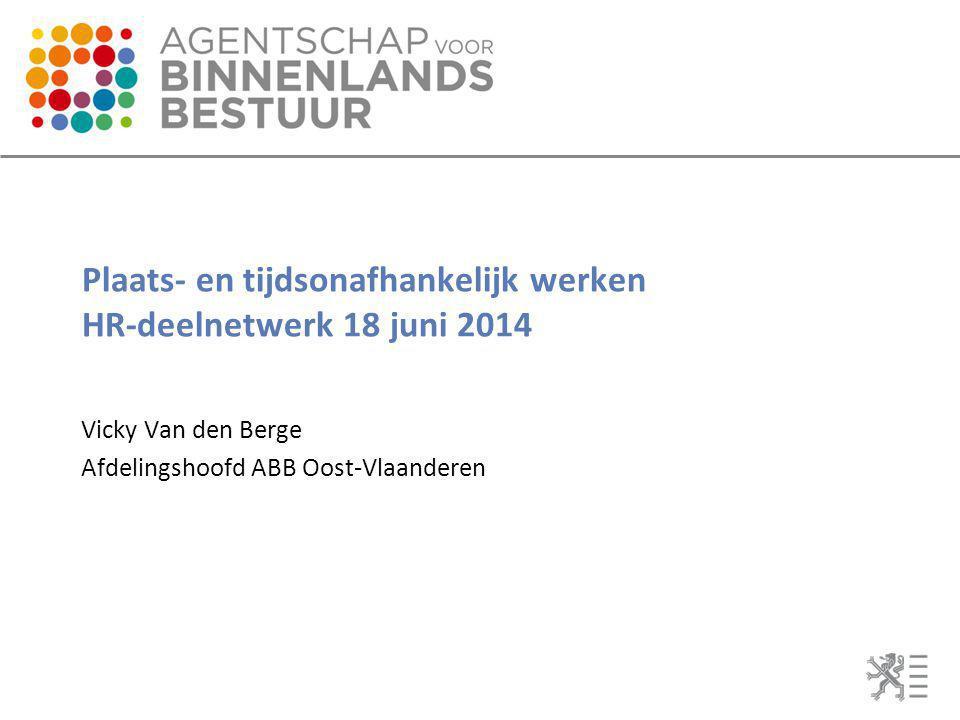 Plaats- en tijdsonafhankelijk werken HR-deelnetwerk 18 juni 2014