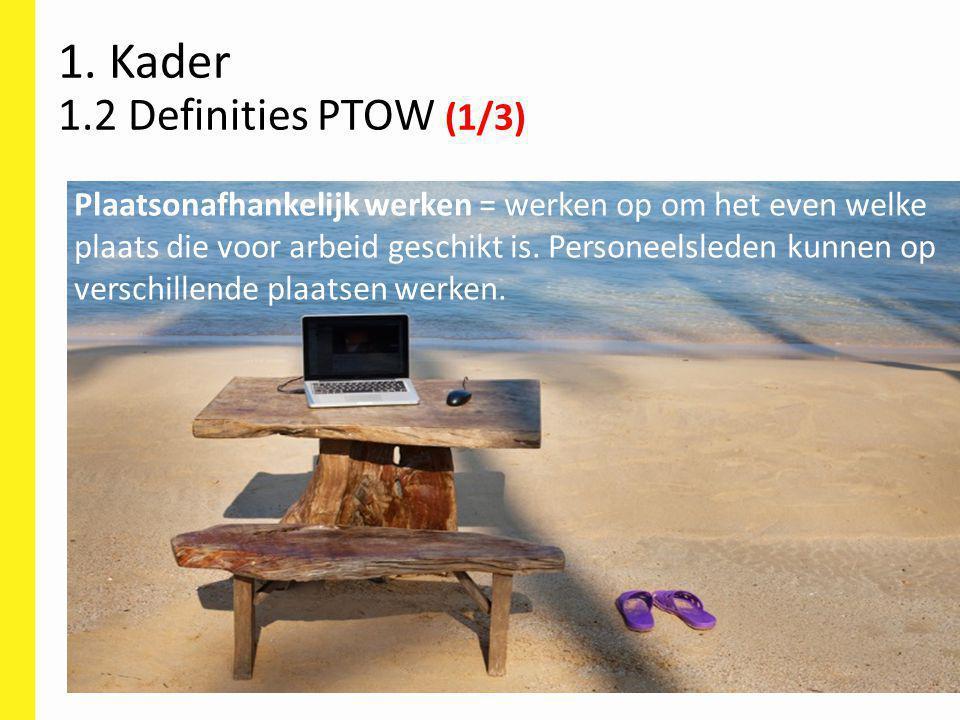 1. Kader 1.2 Definities PTOW (1/3)