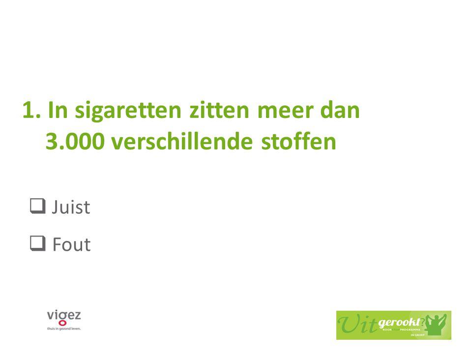 1. In sigaretten zitten meer dan 3.000 verschillende stoffen