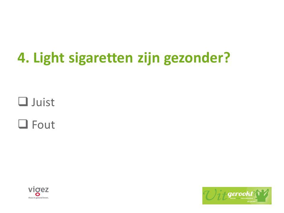 4. Light sigaretten zijn gezonder