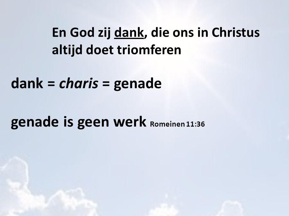genade is geen werk Romeinen 11:36