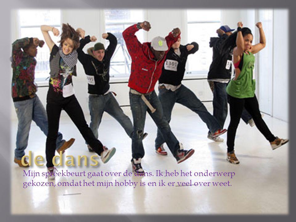 de dans Mijn spreekbeurt gaat over de dans.