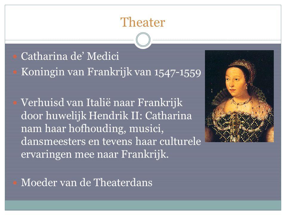 Theater Catharina de' Medici Koningin van Frankrijk van 1547-1559