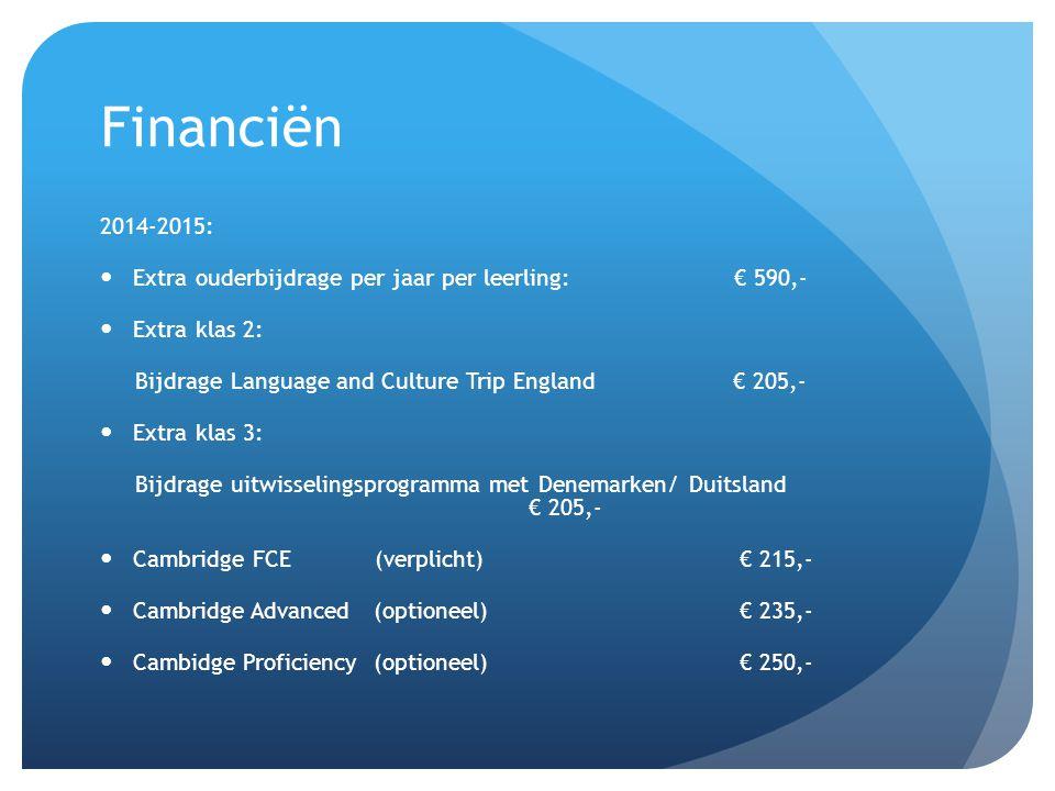 Financiën 2014-2015: Extra ouderbijdrage per jaar per leerling: € 590,- Extra klas 2: