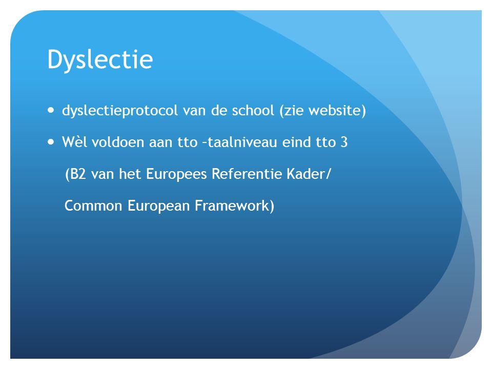 Dyslectie dyslectieprotocol van de school (zie website)