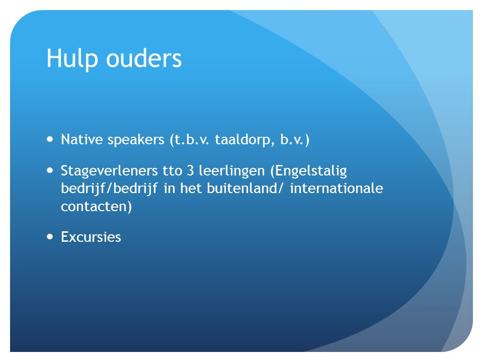 Hulp ouders Native speakers (t.b.v. taaldorp, b.v.)